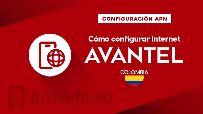 Cómo configurar APN de Avantel Colombia
