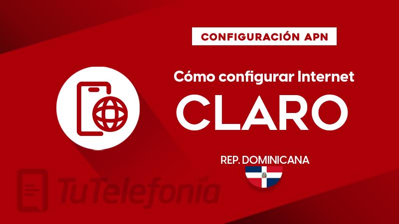 Cómo configurar APN de Claro República Dominicana