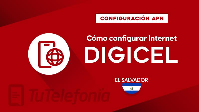Cómo configurar APN de Digicel El Salvador