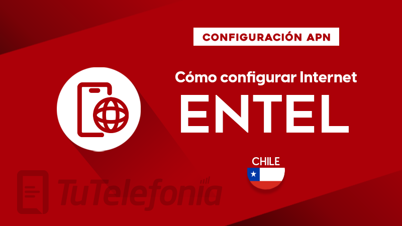 Cómo configurar APN de Entel Chile