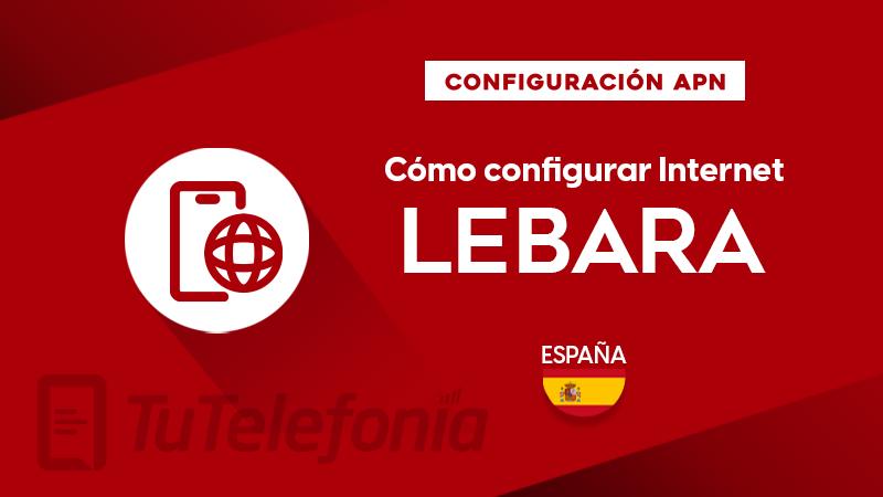 Cómo configurar APN de Lebara España