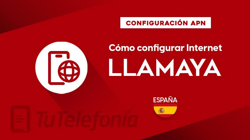 Cómo configurar APN de Llamaya España