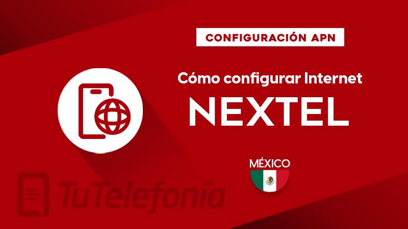Cómo configurar APN de Nextel México