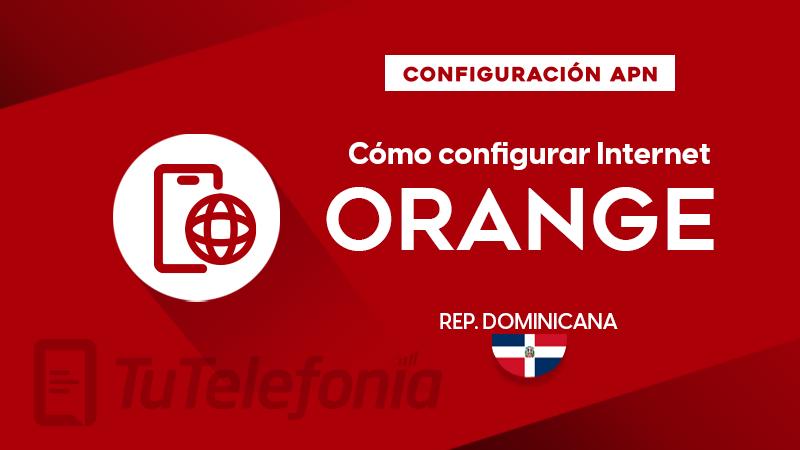 Cómo configurar APN de Orange República Dominicana