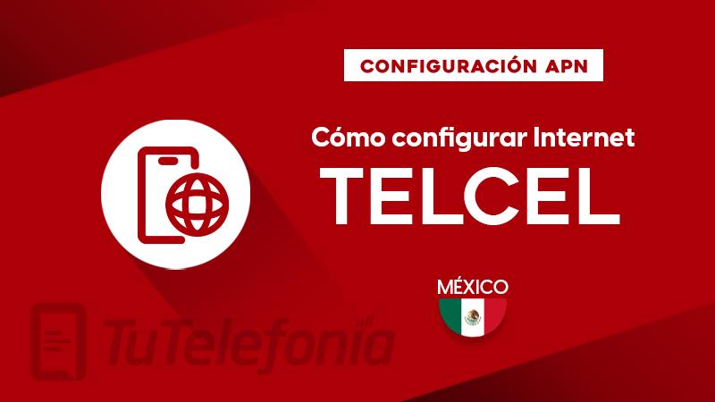 Cómo configurar APN de Telcel México
