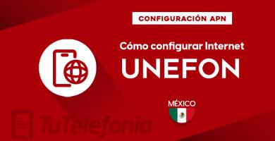 Cómo configurar APN de Unefon México