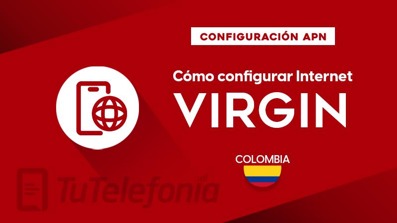 Cómo configurar APN de Virgin Colombia