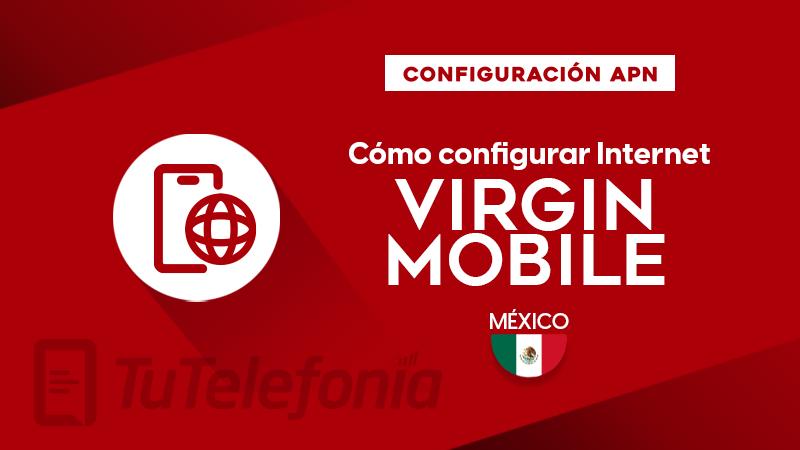 Cómo configurar APN de Virgin Mobile México