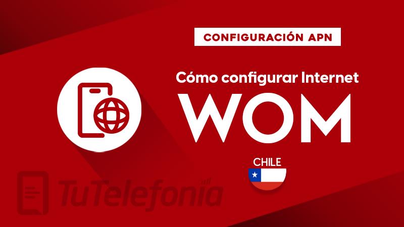 Cómo configurar APN de Wom Chile