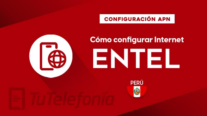Cómo configurar el APN de Entel Perú